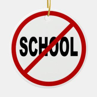 Hate School/No School Allowed Sign Statement Ceramic Ornament