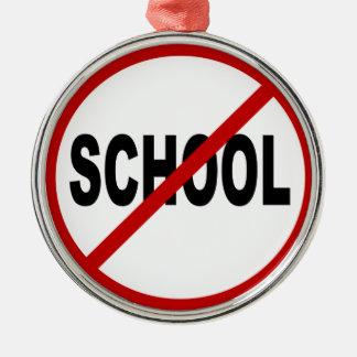 Hate School/No School Allowed Sign Statement Metal Ornament