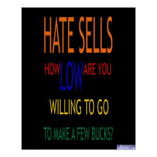 Hate Sells How Low Poster
