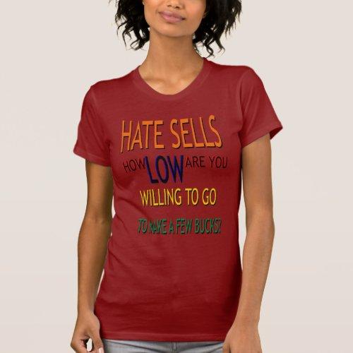 Hate Sells T-Shirt