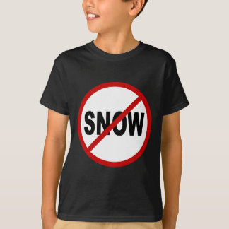 Hate Snow /No Snow Allowed Sign Statement T-Shirt