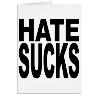Hate Sucks Card
