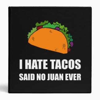 Hate Tacos Juan 3 Ring Binder