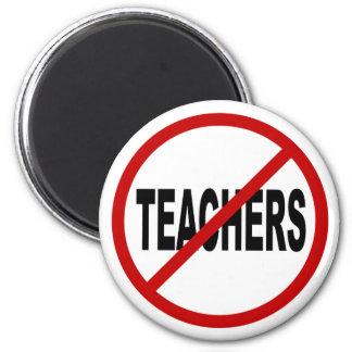 Hate Teachers/No Teachers Allowed Sign Statement Magnet