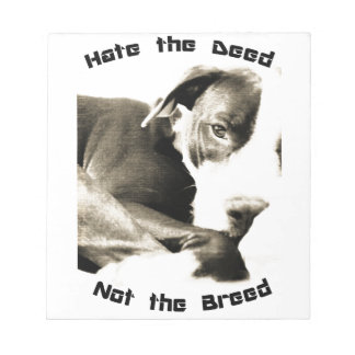 hate the deed not the breed pitbull notepad