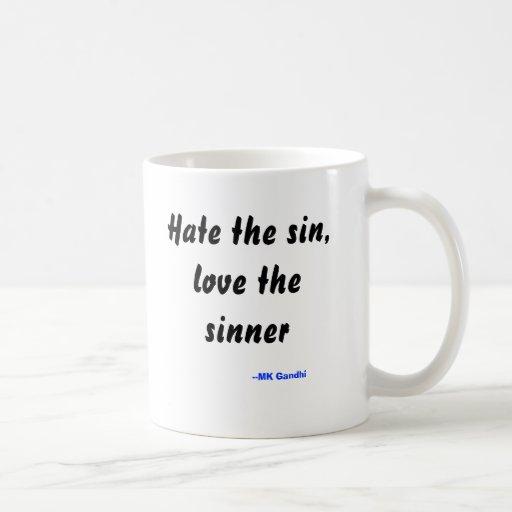 Hate the sin, love the sinner, --MK Gandhi Classic White Coffee Mug