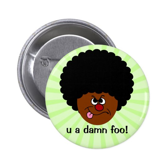 Hate to insult your intelligence but you are dumb button