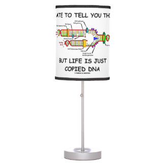 Hate To Tell You This But Life Is Just Copied DNA Desk Lamp