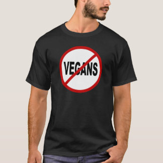 Hate Vegans/No Vegans Allowed Sign Statement T-Shirt