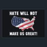 """Hate Will Not Make US Great Lawn Sign<br><div class=""""desc"""">Hate Will Not Make US Great</div>"""