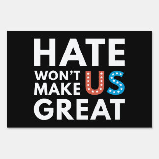 Hate Won't Make US Great Lawn Sign
