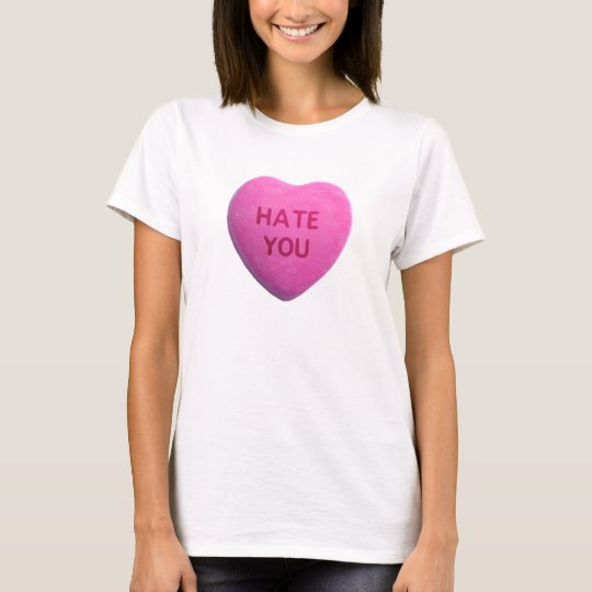 Hate You Pink Candy Heart T-Shirt