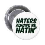 Haters Always Be Hatin 2 Inch Round Button