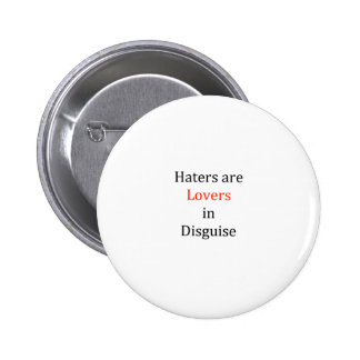 Haters are Lovers in Disguise Button