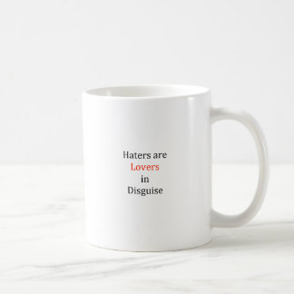 Haters are Lovers in Disguise Coffee Mug