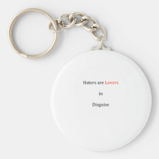 Haters are Lovers in Disguise Keychain