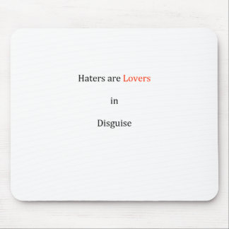 Haters are Lovers in Disguise Mouse Pad