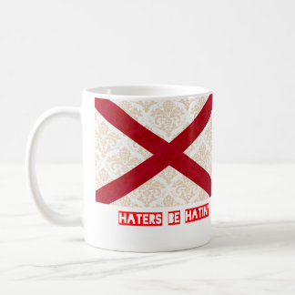 Haters be hatin Alabama Coffee Mug