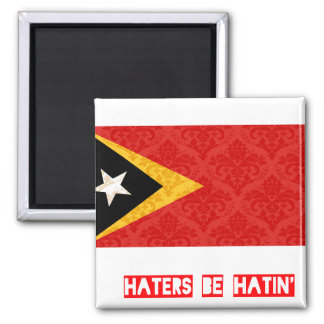 Haters be hatin East Timor Fridge Magnets