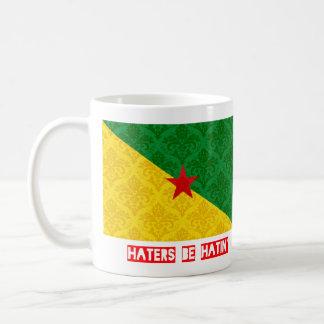 Haters be hatin French Guiana Coffee Mug