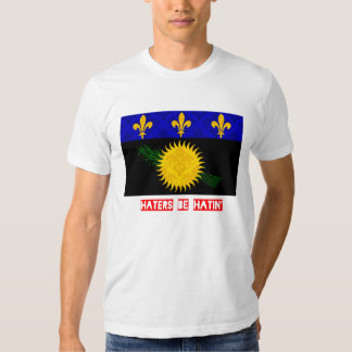 Haters be hatin Guadeloupe T Shirt