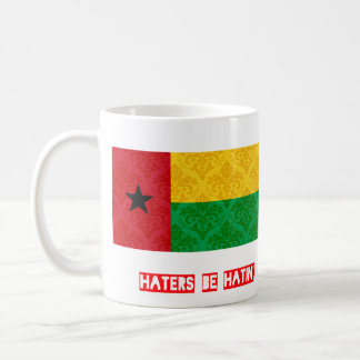Haters be hatin Guinea Bissau Coffee Mug