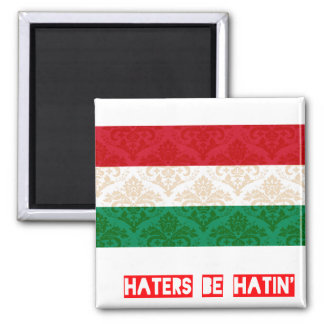 Haters be hatin Hungary Magnet