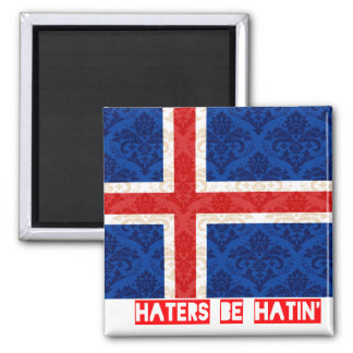 Haters be hatin Iceland Magnets