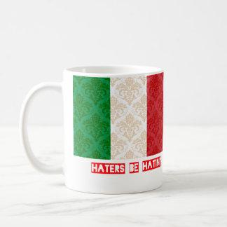 Haters be hatin Italy Coffee Mug