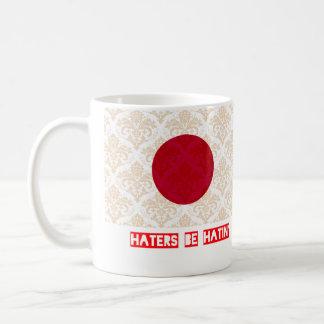 Haters be hatin Japan Coffee Mug