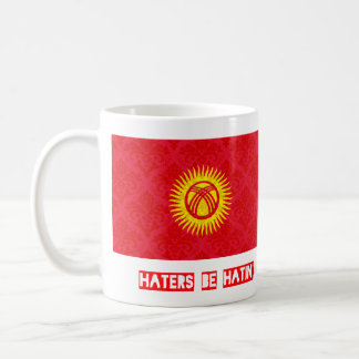 Haters be hatin Kyrgyzstan Coffee Mug