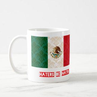 Haters be hatin Mexico Coffee Mug