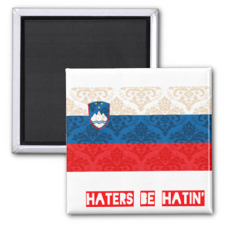 Haters be hatin Slovenia 2 Inch Square Magnet
