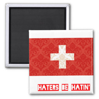 Haters be hatin Switzerland Magnets