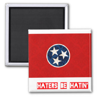Haters be hatin Tennessee Refrigerator Magnets