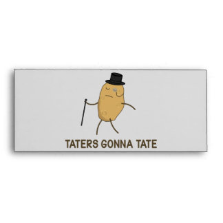 Haters Gonna Hate and Taters Gonna Tate Envelope