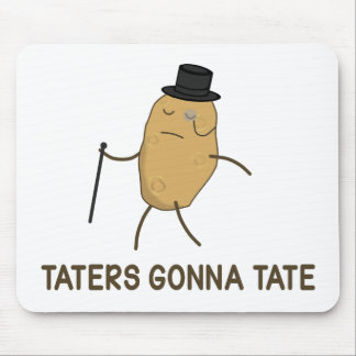 Haters Gonna Hate and Taters Gonna Tate Mouse Pad