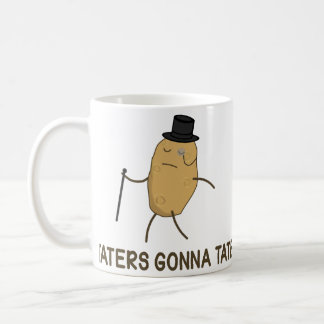 Haters Gonna Hate and Taters Gonna Tate Classic White Coffee Mug