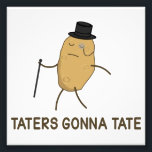 "Haters Gonna Hate and Taters Gonna Tate Photo Print<br><div class=""desc""></div>"