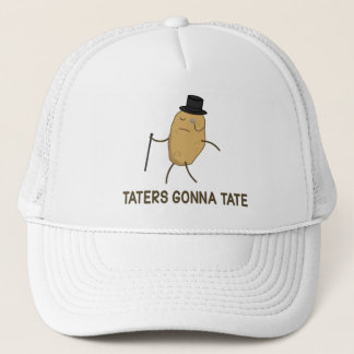 Haters Gonna Hate and Taters Gonna Tate Trucker Hat