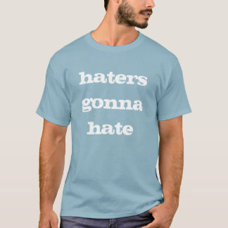 """Haters gonna hate"" Blue Sledders.com T-shirt"
