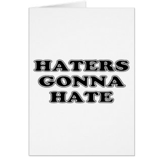 Haters Gonna Hate Card