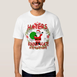 Haters Gonna Hate CHRISTMAS SANTA.png T-shirt