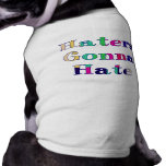 Haters Gonna Hate Doggie Tshirt