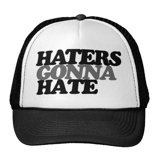 Haters gonna hate funny teen trend trucker hat