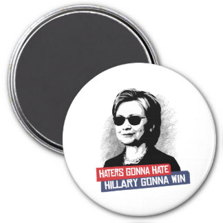 Haters Gonna Hate Hillary Gonna Win -- Presidentia Magnet