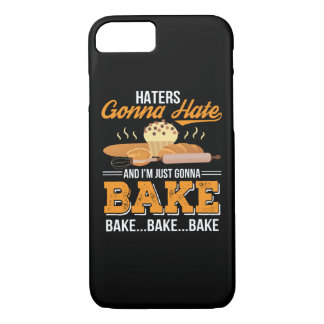 Haters Gonna Hate Im Just Gonna Bake iPhone 8/7 Case