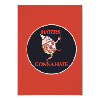 Haters gonna HATE 4.5x6.25 Paper Invitation Card