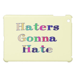 Haters Gonna Hate iPad Mini Cover