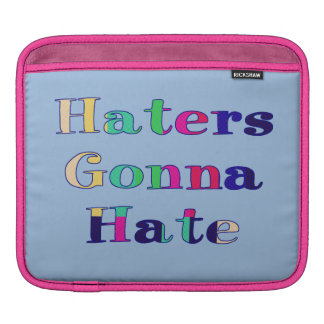 Haters Gonna Hate iPad Sleeves